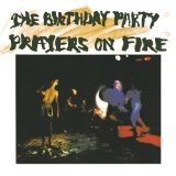Prayers On Fire Lyrics Birthday Party, The