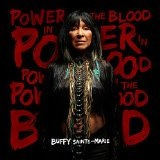 Power In the Blood Lyrics Buffy Sainte-Marie