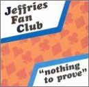 Nothing To Prove Lyrics Jeffries Fan Club