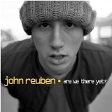 Are We There Yet? Lyrics John Reuben