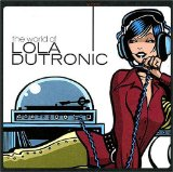 The World Of Lola Dutronic Lyrics Lola Dutronic