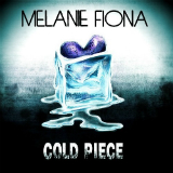 Cold Piece (Single) Lyrics Melanie Fiona