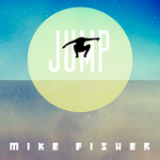 Jump (Single) Lyrics Mike Fisher