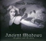 Ancient Shadows Lyrics Priscilla Hernandez