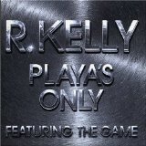 Miscellaneous Lyrics R.kelly ft the game