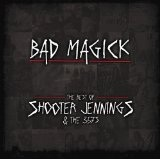 Bad Magick: The Best Of Shooter Jennings And The .357's Lyrics Shooter Jennings