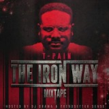 The Iron Way Lyrics T-Pain