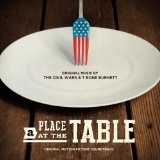 A Place At The Table (Original Motion Picture Soundtrack) Lyrics The Civil Wars & T Bone Burnett