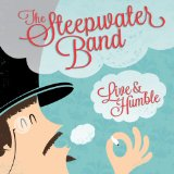 Live and Humble Lyrics The Steepwater Band