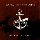 We Are The Ones Lyrics Wolves At The Gate