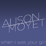 When I Was Your Girl Lyrics Alison Moyet