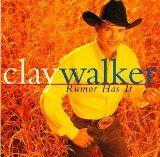 Rumor Has It Lyrics Clay Walker