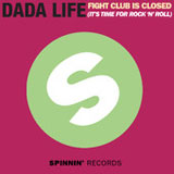 Fight Club Is Closed (It's Time for Rock'n'Roll) (Single) Lyrics Dada Life