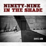 Ninety-nine in the Shade Lyrics David Arn