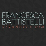 Strangely Dim (Single) Lyrics Francesca Battistelli