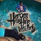 Life Of The Party Lyrics Heroes For Hire
