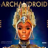 The ArchAndroid Lyrics Janelle Monae