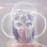 Ghostory Lyrics School Of Seven Bells