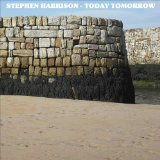 Today Tomorrow Lyrics Stephen Harrison