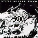 Living in the 20th Century Lyrics Steve Miller Band