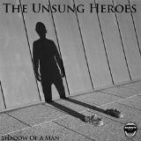 Shadow Of A Man (Single) Lyrics The Unsung Heroes