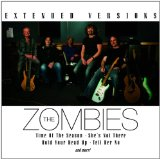 Extended Versions Lyrics The Zombies