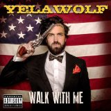 Walk with Me Lyrics YelaWolf