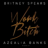 Work Bitch (Remix) [Single] Lyrics Azealia Banks