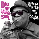 Dig Thy Savage Soul Lyrics Barrence Whitfield and The Savages