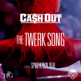 The Twerk Song (Single) Lyrics Ca$h Out