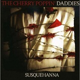 Susquehanna Lyrics Cherry Poppin' Daddies