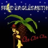 Cha Cha Cha Lyrics Fred Eaglesmith