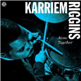 Alone Together Lyrics Karriem Riggins