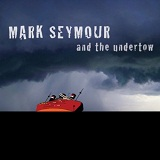 Undertow Lyrics Mark Seymour