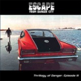 Escape From Danger City - EP Lyrics Nick Danger And The Danger City Rebels