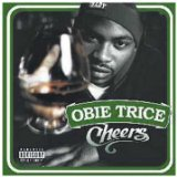 Cheers Lyrics Obie Trice