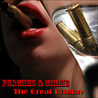 The Great Display Lyrics Peaches and Crime