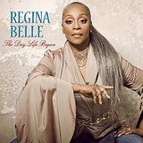 Day Life Began Lyrics Regina Belle
