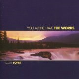 You alone have the words Lyrics Scott Soper