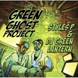 The Green Ghost Project Lyrics Styles P And DJ Green Lantern