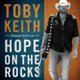 Hope on the Rocks Lyrics Toby Keith