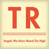 Angels We Have Heard On High (Single) Lyrics Travis Ryan