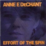 Effort of the Spin Lyrics Anne E. Dechant