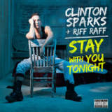 Stay With You Tonight (Single) Lyrics Clinton Sparks