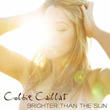 Brighter Than The Sun (Single) Lyrics Colbie Caillat