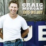 This Ole Boy Lyrics Craig Morgan