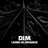Living In Advance (EP) Lyrics D-I-M & D.I.M.