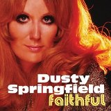 Faithful  Lyrics Dusty Springfield