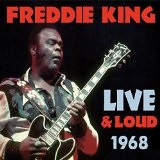 Live & Loud 1968 Lyrics Freddie King