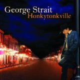 Honkytonkville Lyrics George Strait